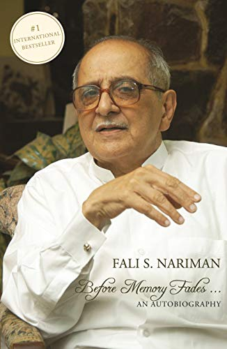 Before Memory Fades: An Autobiography by [Fali S. Nariman]