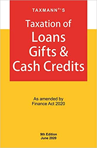 Taxation of Loans Gifts & Cash Credits - As amended by Finance Act 2020 (