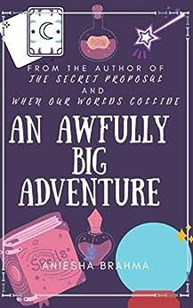 An Awfully BIG Adventure by [Aniesha Brahma]