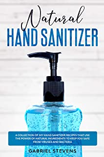 Natural Hand Sanitizer: A Collection Of DIY Hand Sanitizer Recipes That Use The Power Of Natural Ingredients To Keep You   IMAGES, GIF, ANIMATED GIF, WALLPAPER, STICKER FOR WHATSAPP & FACEBOOK